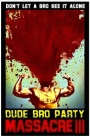 Tuesday Terror: Dude Bro Party Massacre 3 (2015)